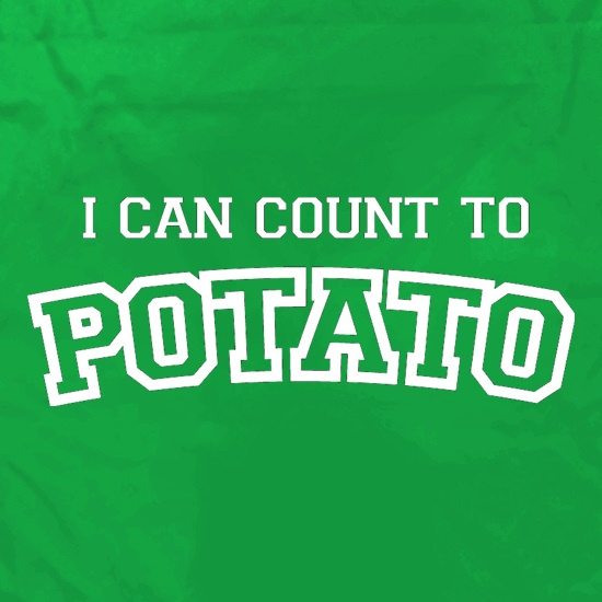 I Can Count To Potato t shirt