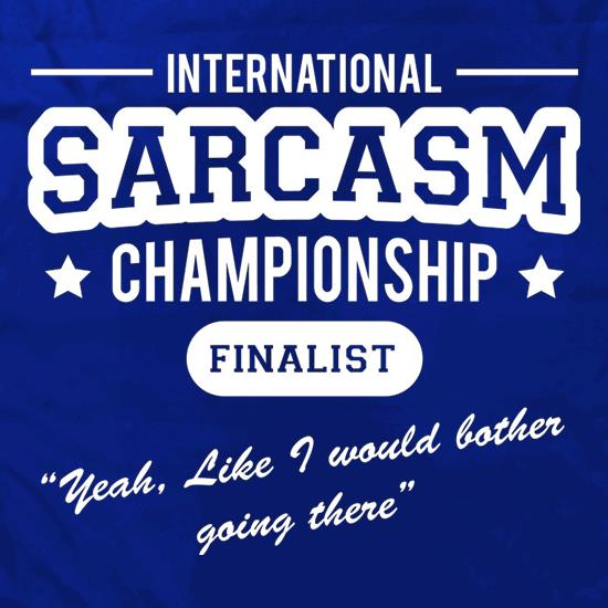 International Sarcasm Championship Finalist t shirt