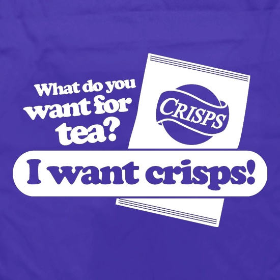 What Do You Want For Tea? I Want Crisps! t shirt