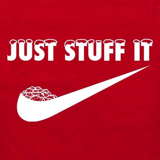 Just Stuff It t shirt