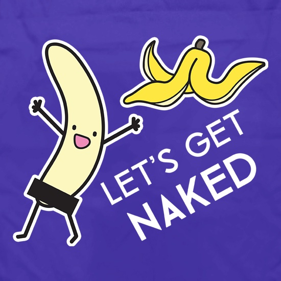 Let's Get Naked t shirt