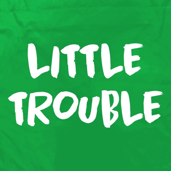 Little Trouble t shirt