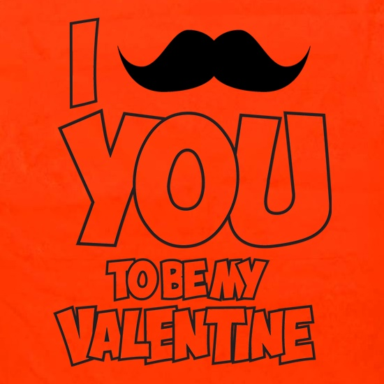 Moustache You To Be My Valentine t shirt