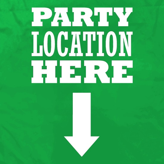 Party Location Here t shirt