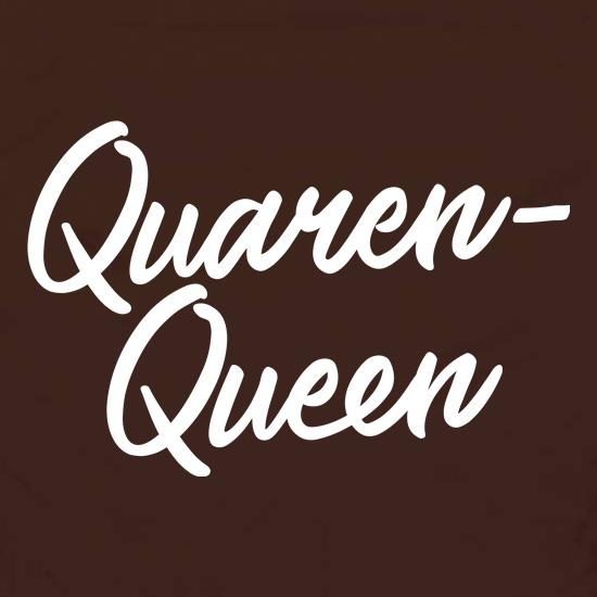 Quaren-Queen t shirt