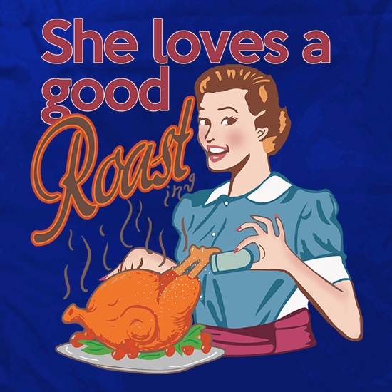 She Loves A Good Roasting t shirt