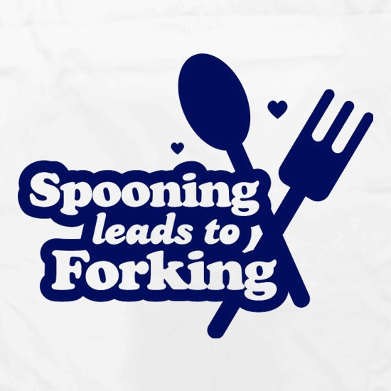 Spooning Leads To Forking t shirt