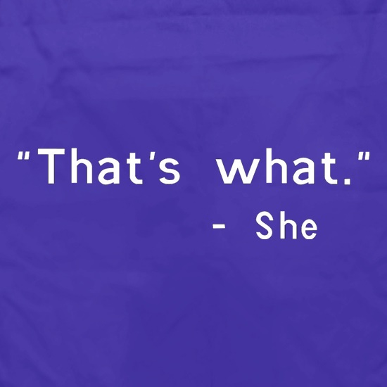 That's What She t shirt