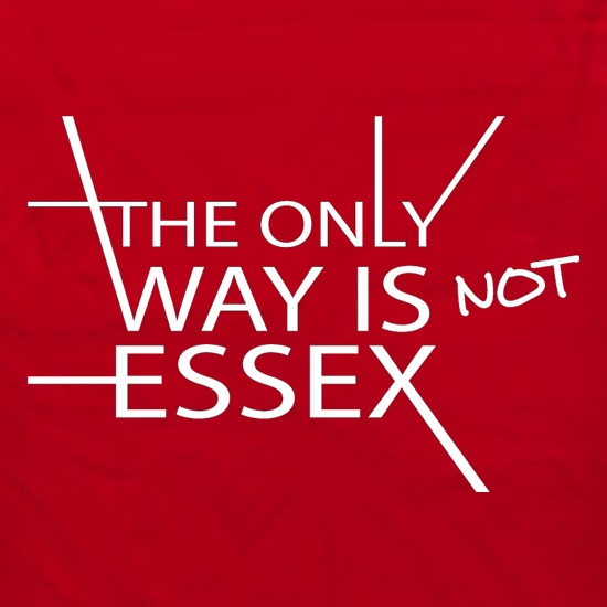 The Only Way Is Not Essex t shirt