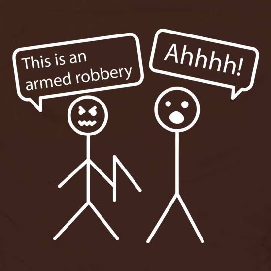 This Is An Armed Robbery t shirt