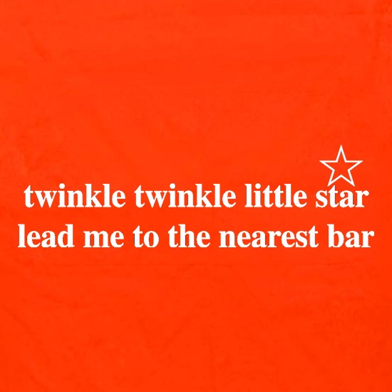 Twinkle Twinkle Little Star Lead Me To The Nearest Bar t shirt