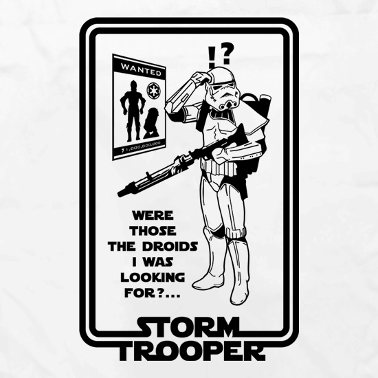 Were Those The Droids I Was Looking t shirt