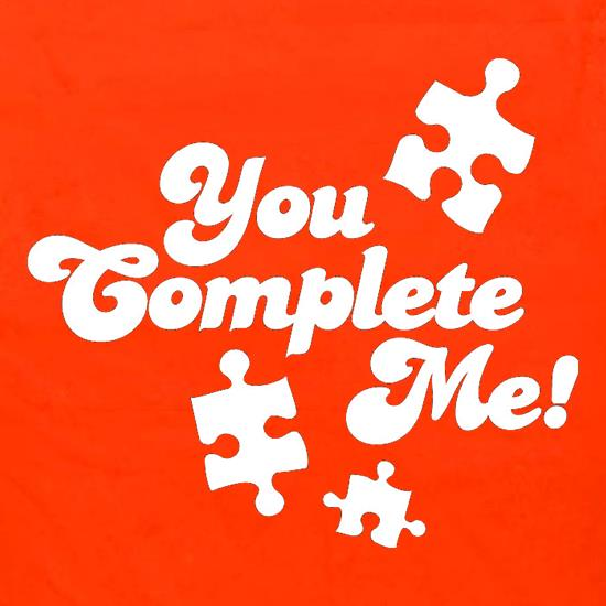 You Complete Me t shirt