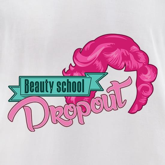 Beauty School Dropout t shirt
