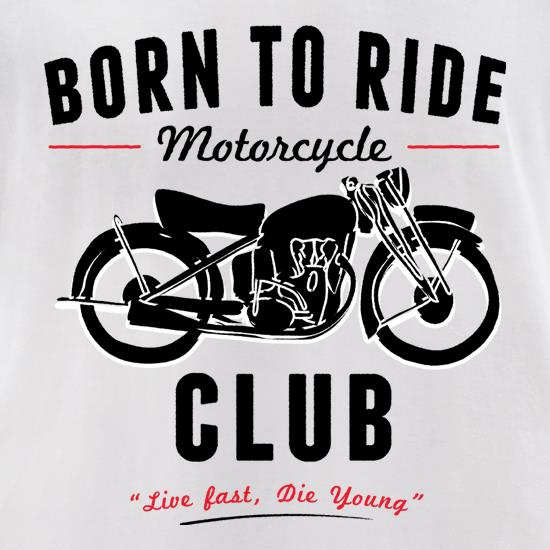 Born To Ride Motorcycle Club t shirt