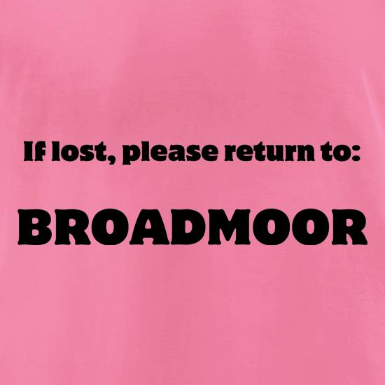 If Lost Please Return To Broadmoor t shirt