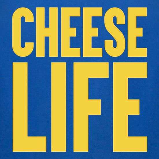 Cheese Life t shirt