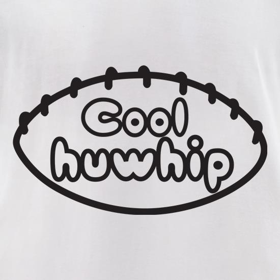 Cool Huwhip t shirt