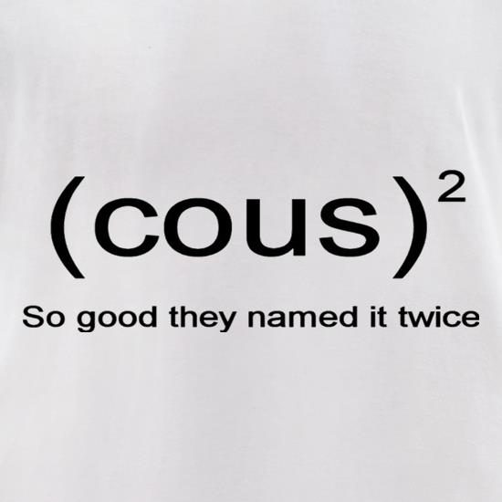 Cous Cous So Good They Named It Twice t shirt