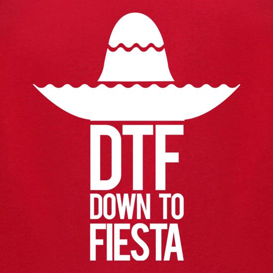 DTF Down To Fiesta t shirt