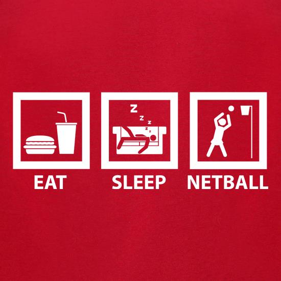 Eat, Sleep, Netball t shirt
