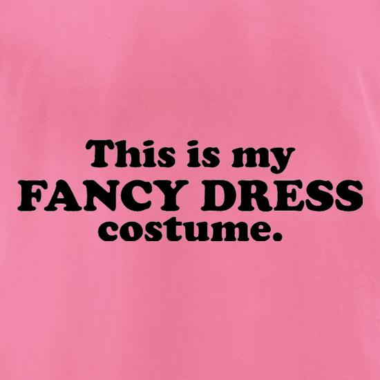 This Is My Fancy Dress Costume t shirt