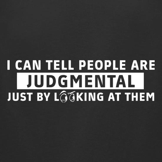 I Can Tell People Are Judgmental Just By Looking At Them t shirt