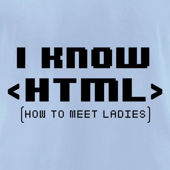 I Know HTML t shirt
