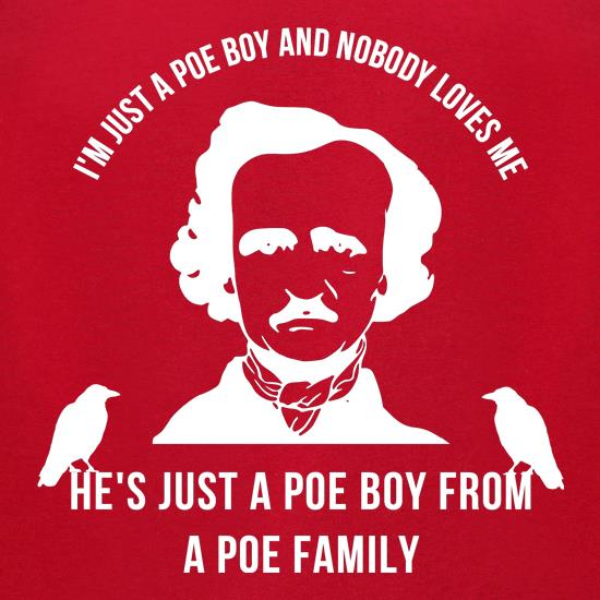 I'm just a poe boy and nobody loves me t shirt