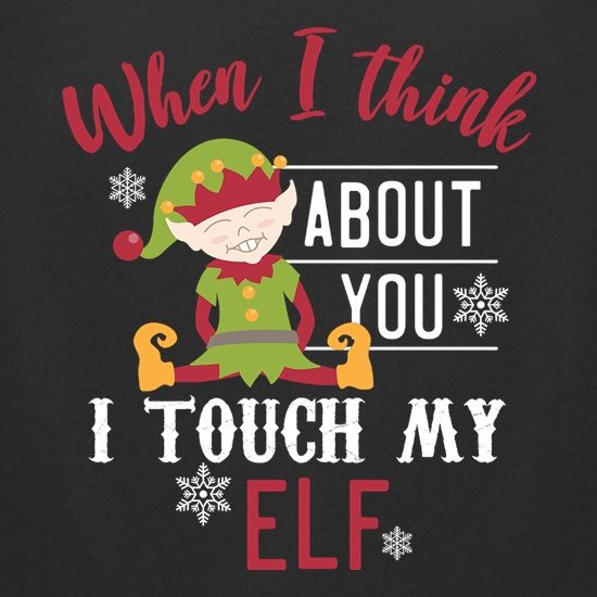 I Touch My Elf t shirt