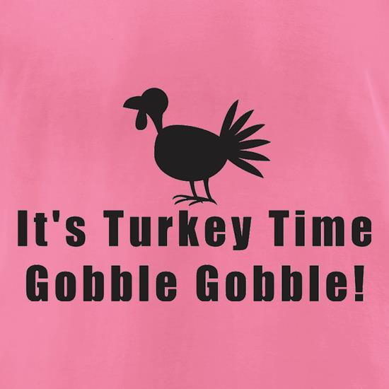 It's Turkey Time Gobble Gobble t shirt