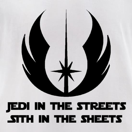 Jedi in the streets, sith in my sheets t shirt