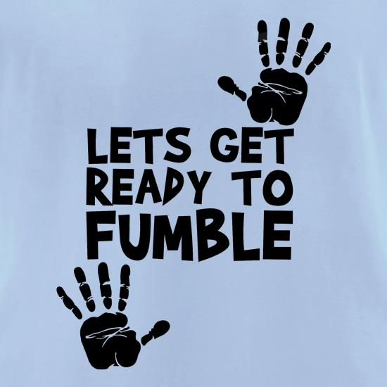 Lets Get Ready to Fumble t shirt