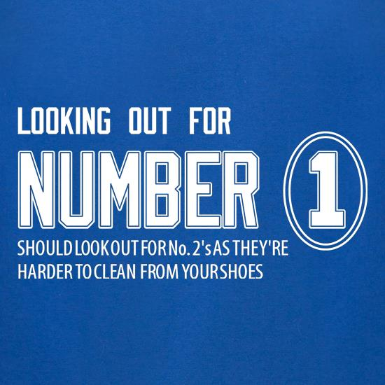 Looking out for No 1, should look out for No 2's as they're harder to clean from your shoes t shirt