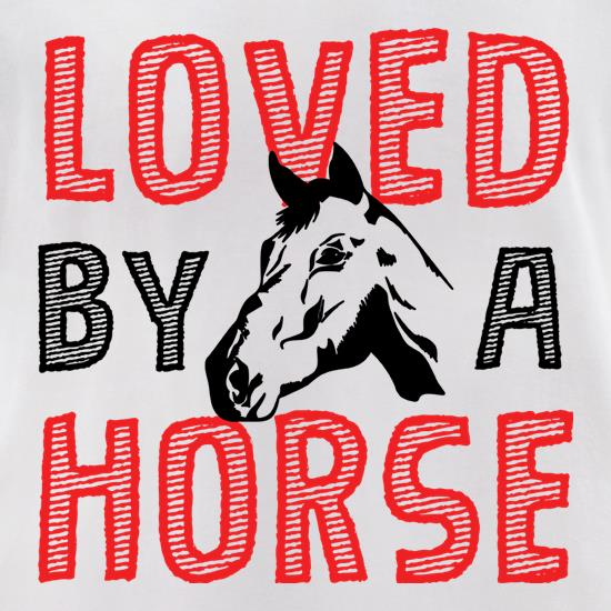 Loved By A Horse t shirt