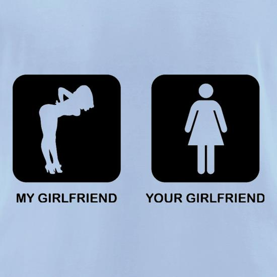 My Girlfriend Your Girlfriend t shirt