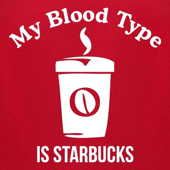my blood type is starbucks t shirt