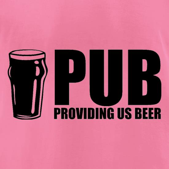 PUB : Providing Us Beer t shirt