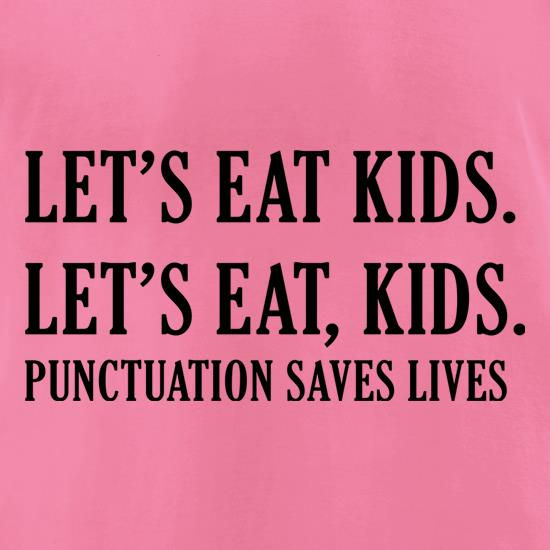 Punctuation Saves Lives t shirt