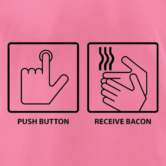 Push Button Receive Bacon t shirt