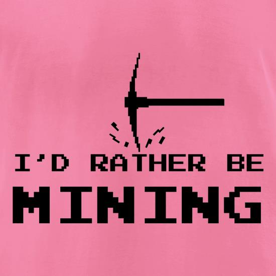 Rather Be Mining t shirt