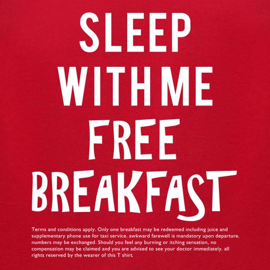 Sleep With Me. Free Breakfast t shirt