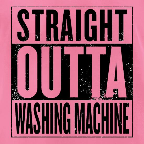 Straight Outta Washing Machine t shirt