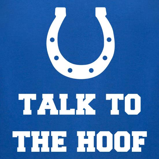 Talk To The Hoof t shirt