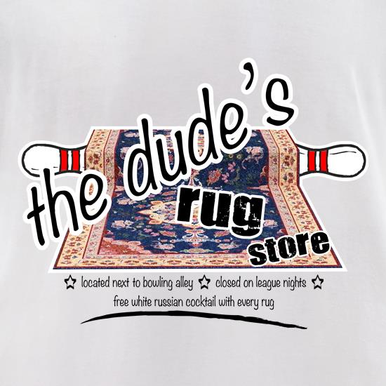 The Dude's Rug Store t shirt