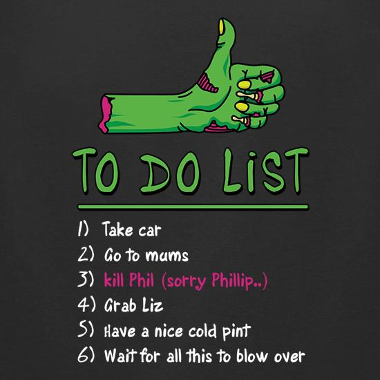 Zombie Apocalypse To Do List t shirt