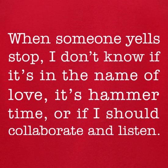 When Someone Yells Stop... t shirt