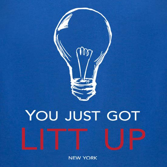 You Just Got Litt Up t shirt