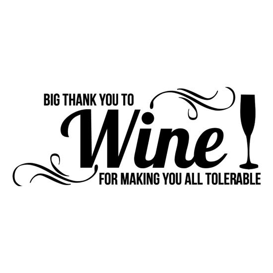 Big thank you to Wine for making you all tolerable t shirt