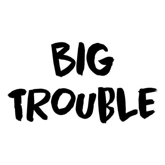 Big Trouble t shirt